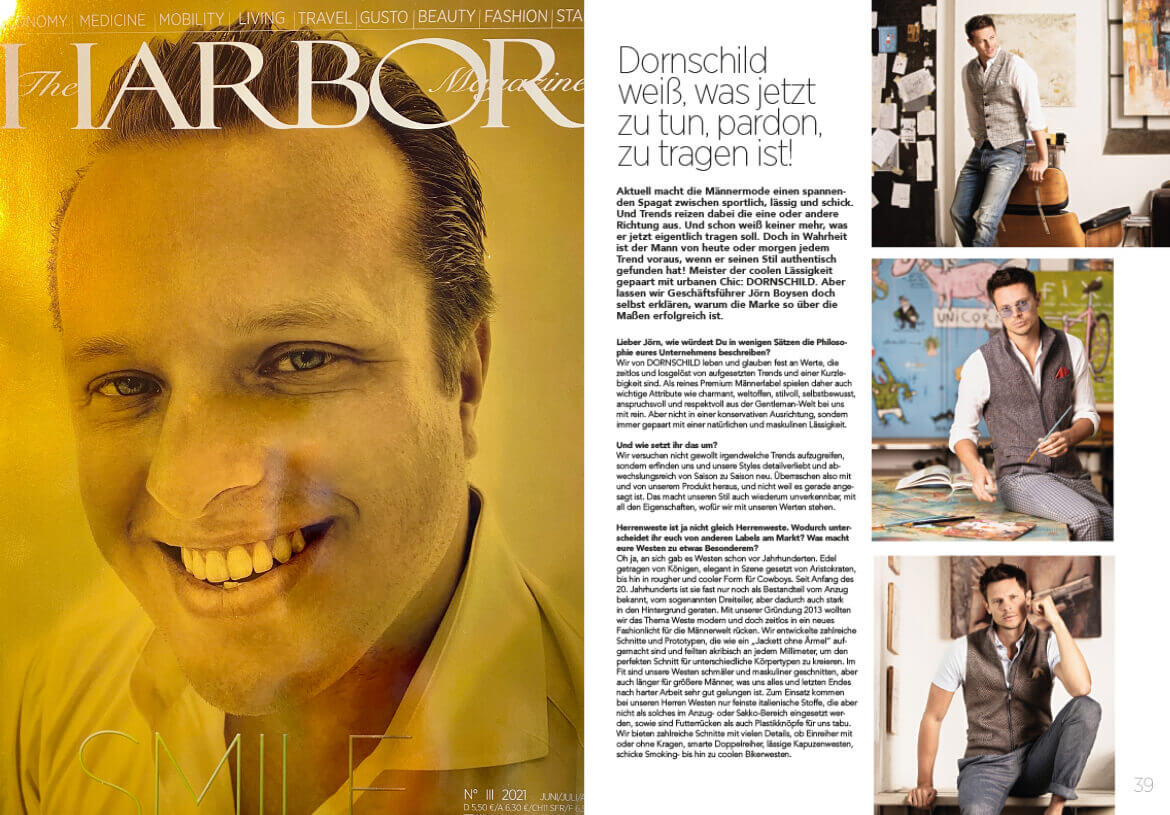 The luxury magazine HARBOR reports about the world and philosophy of DORNSCHILD.
